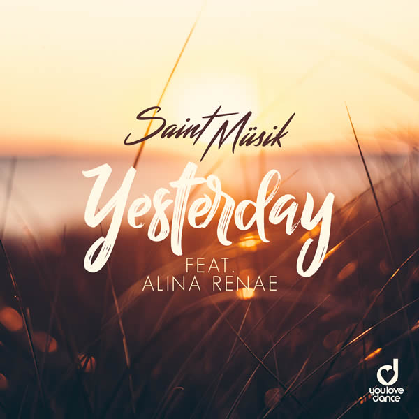 SAINT MÜSIK FEAT. ALINA RENAE - Yesterday (Klaas Remix) (You Love Dance/Planet Punk/KNM)