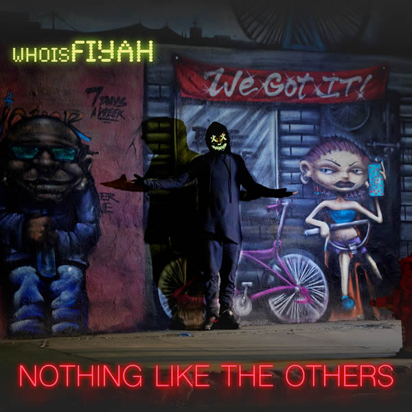 whoisFIYAH - Nothing Like The Others (whois FIYAH records)