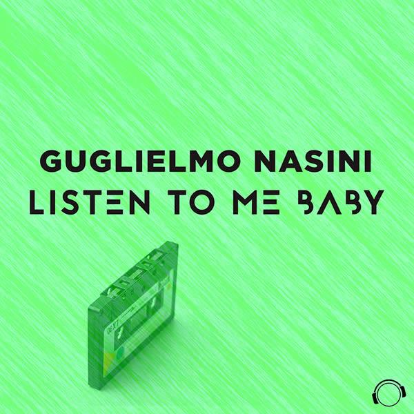 GUGLIELMO NASINI - Listen To Me Baby (Mental Madness/KNM)
