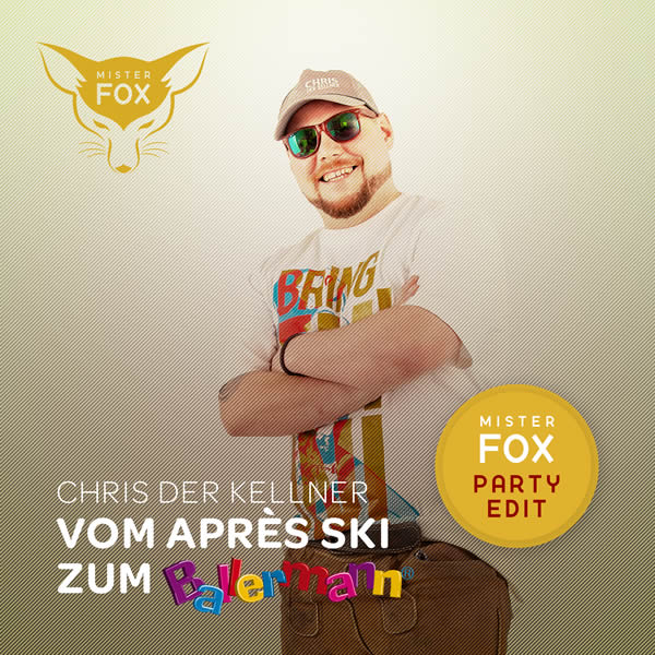 CHRIS DER KELLNER - Vom Après Ski Zum Ballermann (Mister Fox Party Edit) (Mister Fox)