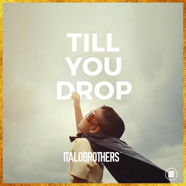 ITALOBROTHERS - Till You Drop (Zoo Digital)