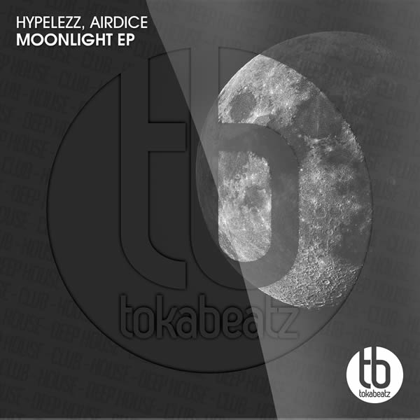 HYPELEZZ, AIRDICE - Moonlight EP (Toka Beatz/Believe)