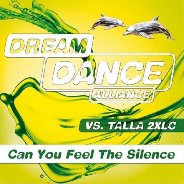 DREAM DANCE ALLIANCE VS. TALLA 2XLC - Can You Feel The Silence (7th Sense/Nitron/Sony)