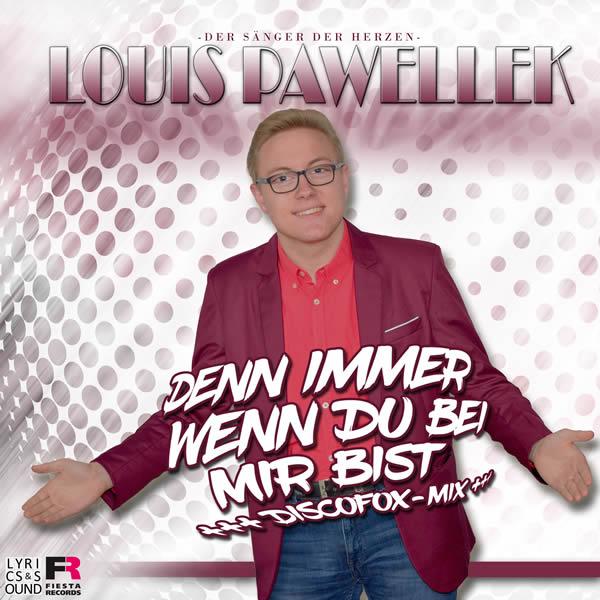 LOUIS PAWELLEK - Denn Immer Wenn Du Bei Mir Bist (Discofox-Mix) (Fiesta/KNM)