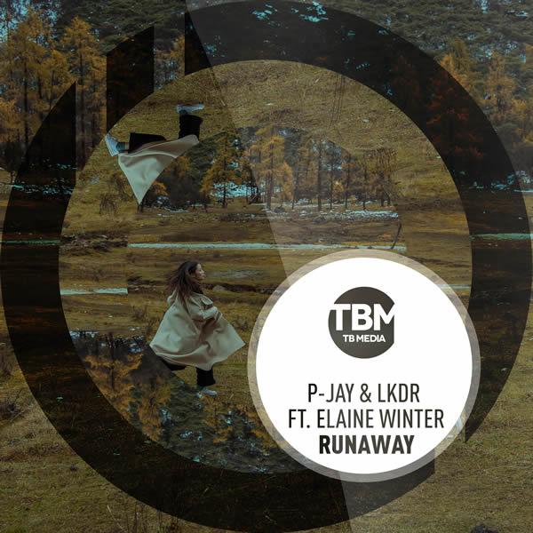 P-JAY & LKDR FEAT. ELAINE WINTER - Runaway (TB Media/KNM)