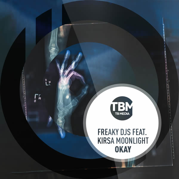 FREAKY DJS FEAT. KIRSA MOONLIGHT - Okay (TB Media/KNM)
