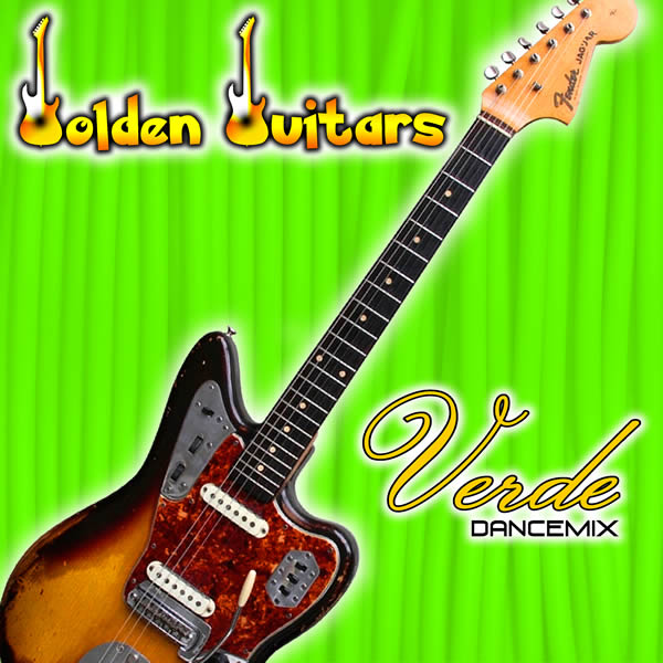 GOLDEN GUITARS - Verde (Dancemix) (Fiesta/KNM)