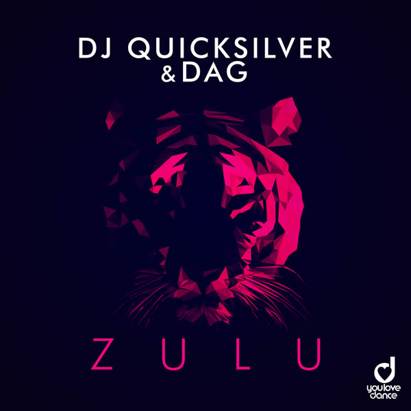 DJ QUICKSILVER & DAG - Zulu (You Love Dance/Planet Punk/KNM)