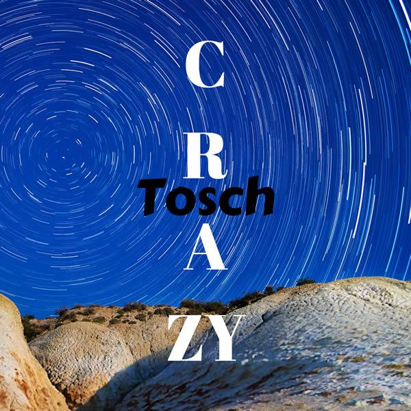 TOSCH - Crazy (C 47/A 45/KNM)