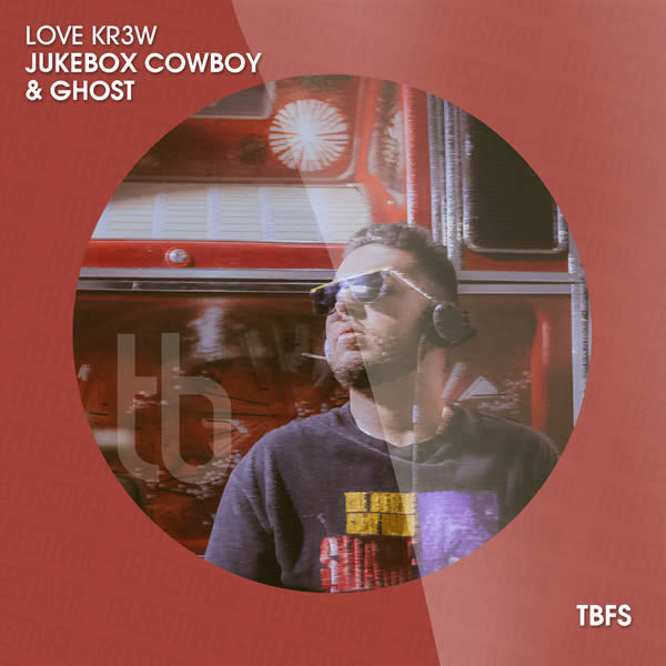 LOVE KR3W - Jukebox Cowboy & Ghost (TB Festival/Believe)
