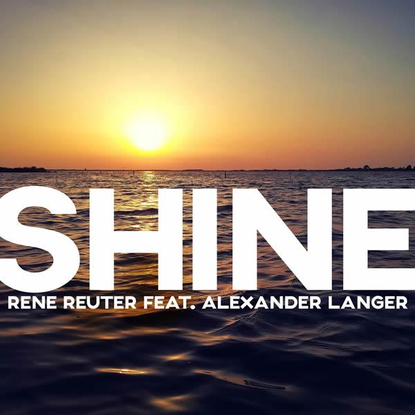 RENE REUTER FEAT. ALEXANDER LANGER - Shine (ZYX)