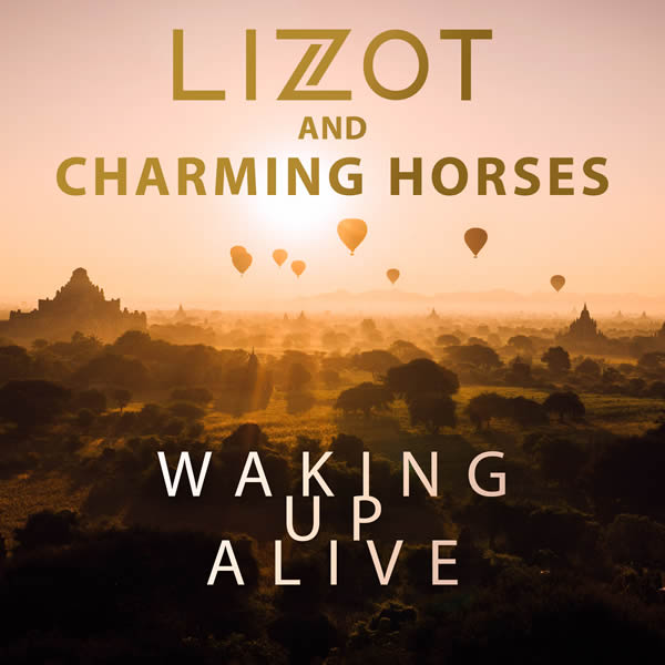 LIZOT & CHARMING HORSES - Waking Up Alive (Nitron/Sony)