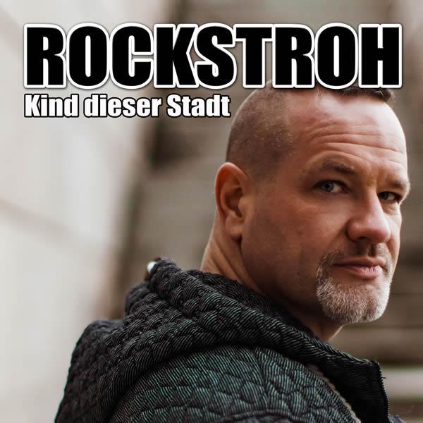 ROCKSTROH - Kind Dieser Stadt (Rockstroh Music/KNM)