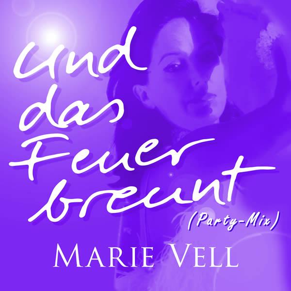 MARIE VELL - Und Das Feuer Brennt (Party-Mix) (Herz7)