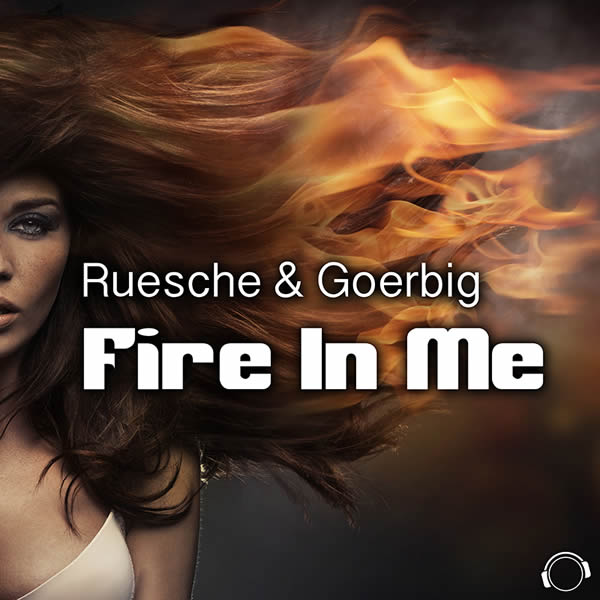 RUESCHE & GOERBIG - Fire In Me (Mental Madness/KNM)