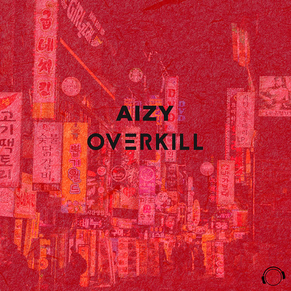 AIZY - Overkill (Mental Madness/KNM)