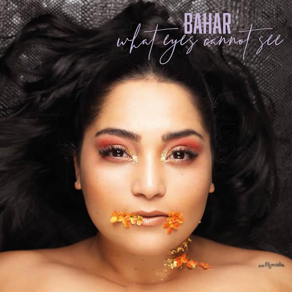 BAHAR - What Eyes Cannot See (Tkbz Media/Virgin/Universal/UV)
