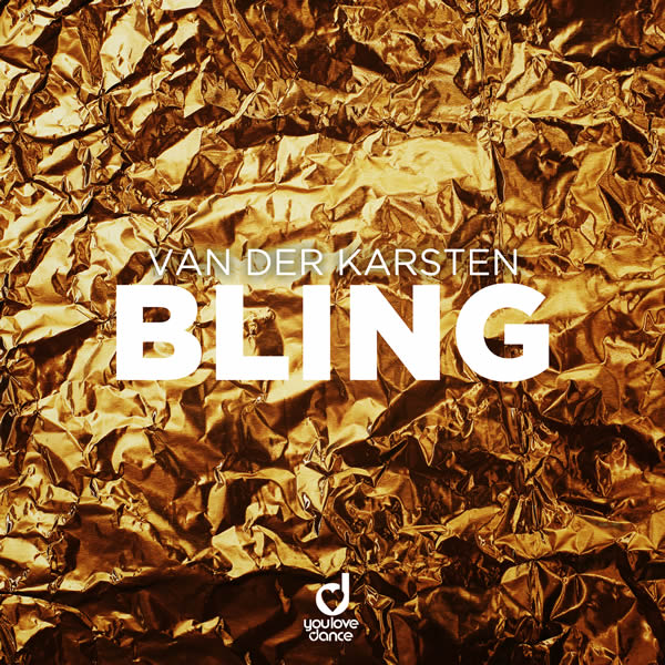 VAN DER KARSTEN - Bling (You Love Dance/Planet Punk/KNM)