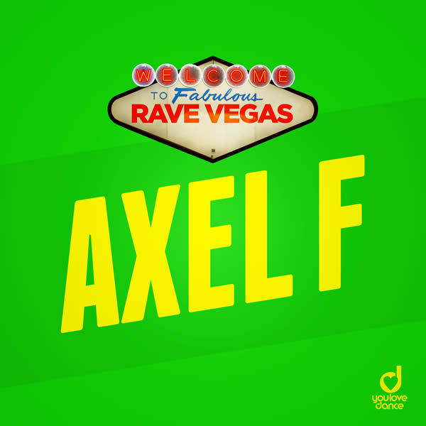 RAVE VEGAS - Axel F (You Love Dance/Planet Punk/KNM)
