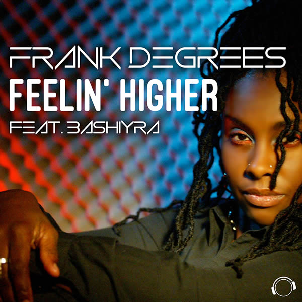FRANK DEGREES FEAT. BASHIYRA - Feelin' Higher (Mental Madness/KNM)