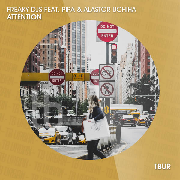 FREAKY DJS FEAT. PIPA & ALASTOR UCHIHA - Attention (TB Urban/Tokabeatz/Believe)