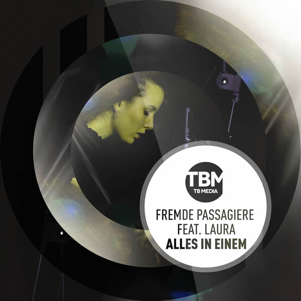 FREMDE PASSAGIERE FEAT. LAURA - Alles In Einem (TB Media/KNM)