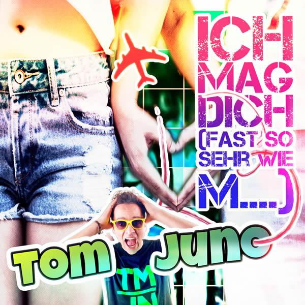TOM JUNO - Ich Mag Dich (Fast So Sehr Wie M…) (Xtreme Sound)