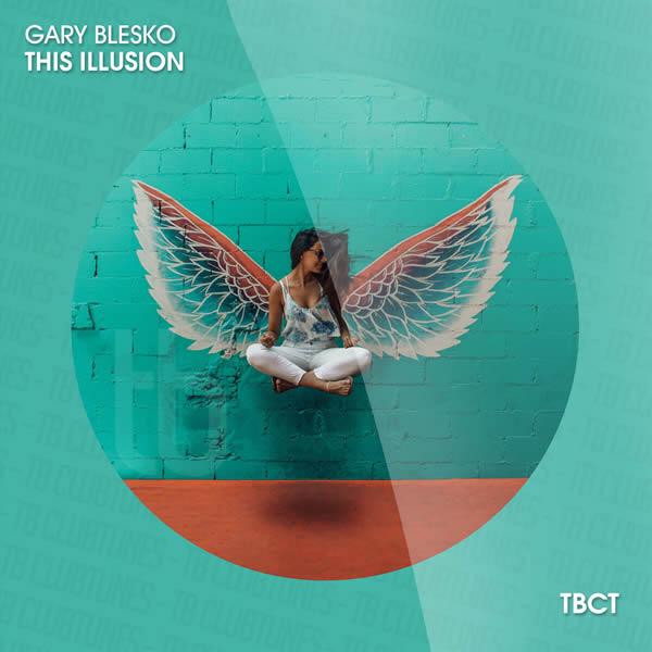 GARY BLESKO - This Illusion (TB Clubtunes/Tokabeatz/Believe)