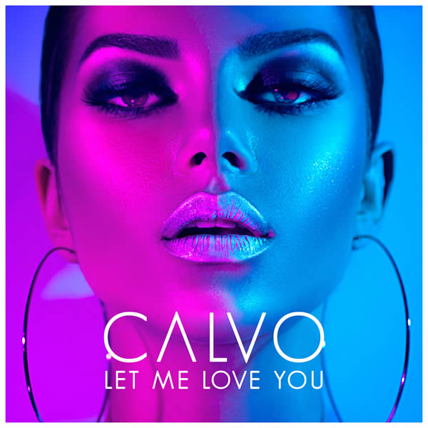 CALVO - Let Me Love You (Dusty Desert/Planet Punk/Polydor/Universal/UV)