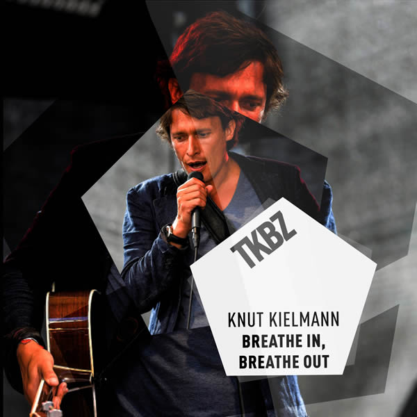KNUT KIELMANN - Breathe In, Breathe Out (Tkbz Media/Virgin/Universal/UV)