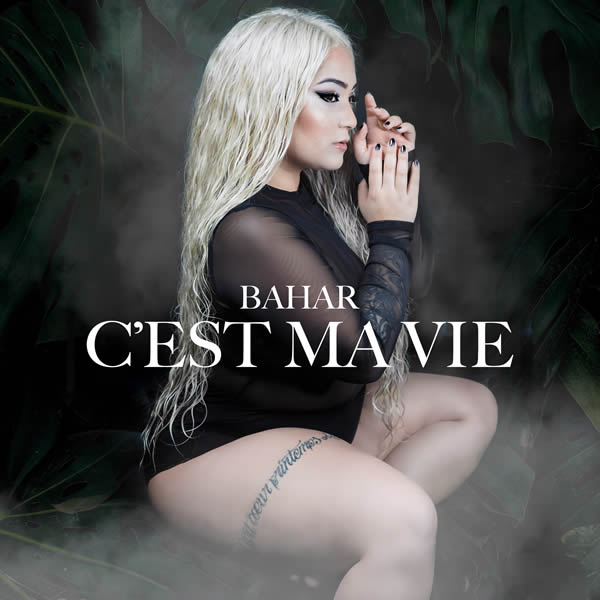 BAHAR - C'est Ma Vie (Tkbz Media/Virgin/Universal/UV)