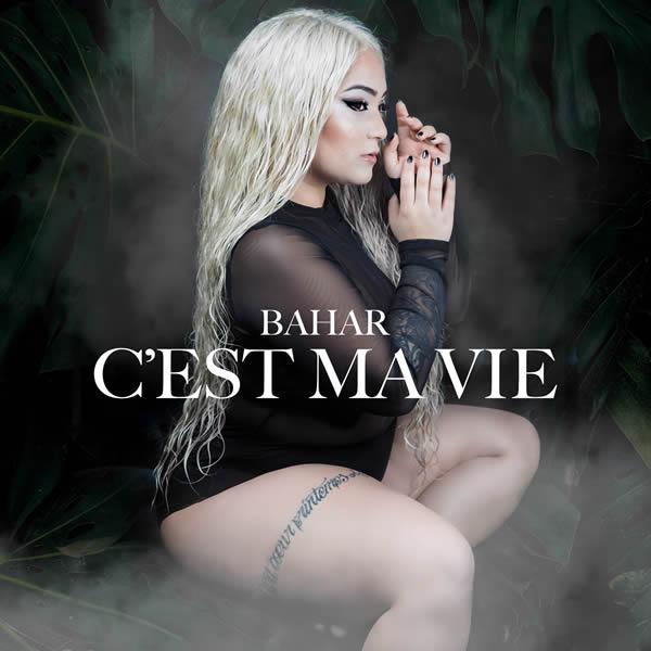 BAHAR - C'est Ma Vie (Tkbz Media/Virgin/Universal/UV)