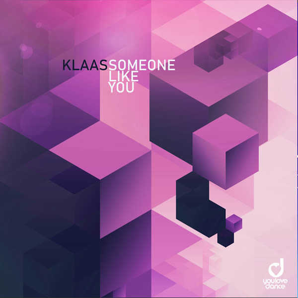 KLAAS - Someone Like You (You Love Dance/Planet Punk/KNM)
