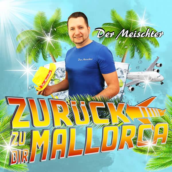 DER MEISCHTER - Zurück Zu Dir (Mallorca) (Fiesta/KNM)