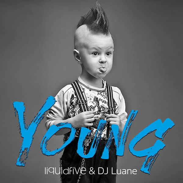 LIQUIDFIVE & DJ LUANE - Young (5L Records)