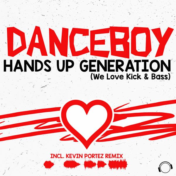 DANCEBOY - Hands Up Generation (We Love Kick & Bass) (Mental Madness/KNM)