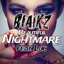 BLAIKZ FEAT. LUC - Beautiful Nightmare (Mental Madness/KNM)