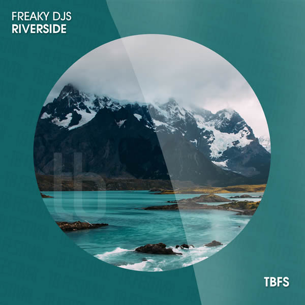 FREAKY DJS - Riverside (Tb Festival/Toka Beatz/Believe)