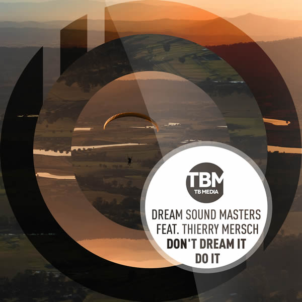 DREAM SOUND MASTERS FEAT. THIERRY MERSCH - Don't Dream It Do It (Tkbz Media/Virgin/Universal/UV)