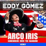 EDDY GÒMEZ - Arco Iris (Somewhere Over The Rainbow) (Hooky Recordings)