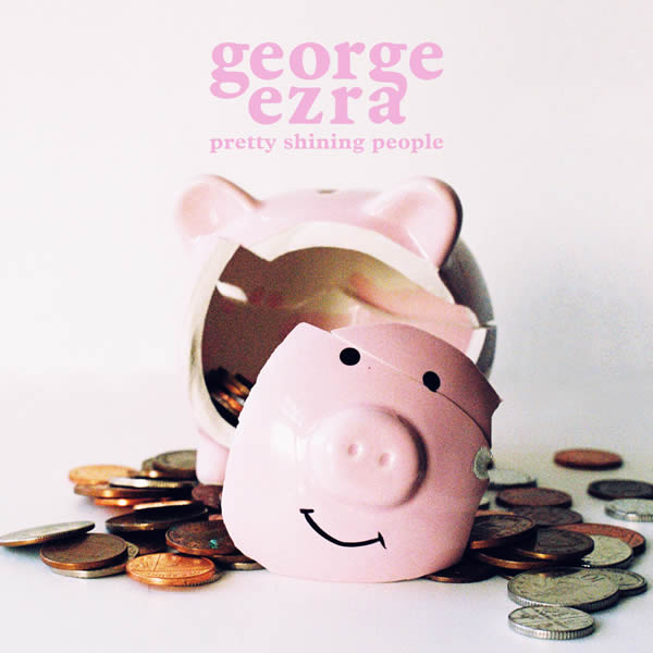 GEORGE EZRA - Pretty Shining People (Columbia/Sony)