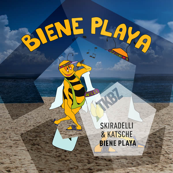 SKIRADELLI & KATSCHE - Biene Playa (Tkbz Media/Virgin/Universal/UV)