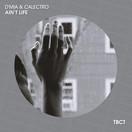D'MIA & CALECTRO - Ain't Life (TB Clubtunes/Tokabeatz/Believe)