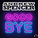 ANDREW SPENCER - Goodbye (Mental Madness/KNM)
