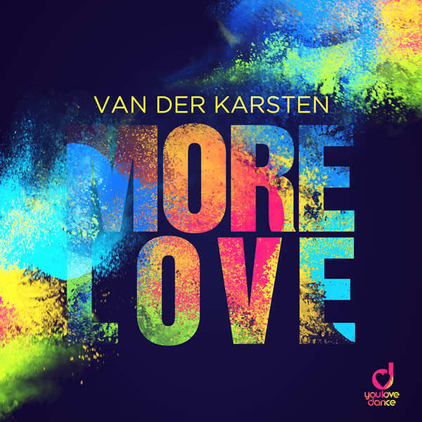VAN DER KARSTEN - More Love (You Love Dance/Planet Punk/KNM)