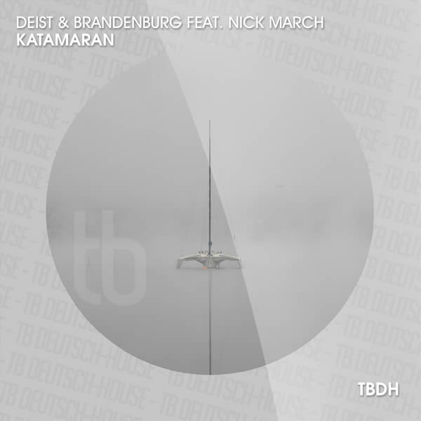 DEIST & BRANDENBURG FEAT. NICK MARCH - Katamaran (TB Deutschhouse/Tokabeatz/Believe)