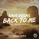 RAVE VEGAS FEAT. MILES ARNELL - Back To Me (Calvo Remix) (Big Blind/Planet Punk/KNM)