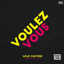 WILD CULTURE FEAT. FRENCH PIRATES & HYM - Voulez Vous (RCA/Sony)
