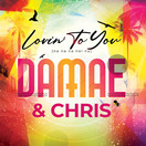 DAMAE & CHRIS - Lovin To You (Na Na Na Nei Na) (Music Television)