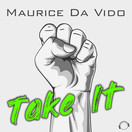 MAURICE DA VIDO - Take It (Mental Madness/KNM)